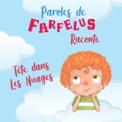 Histoire TÊTE DANS LES NUAGES par Paroles de Farfelus