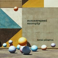 Summerspeed Entrophy
