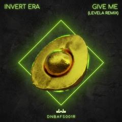 Invert Era - Give Me (Levela Remix)