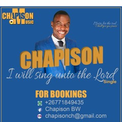 CHAPISON - I WILL SING UNTO THE LORD