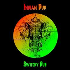 Switchy Dub - Indian Dub