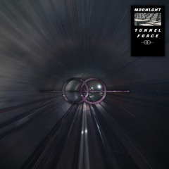 MOONLGHT - TUNNEL FORCE