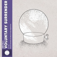 XNM Vol.3 - Voluntary Surrender (with Dead Animals & Back From Aphelion)