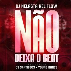 Não Deixa O Beat Ft. Os Santiegos & Young Dance