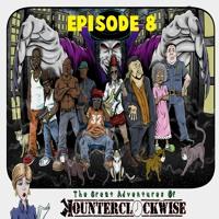 The Great Adventures Of Kounterclockwise Episode 8