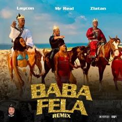 Mr Real X Zlatan, Laycon - Baba Fela Remix  [Afrobitia 2021]