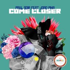 Paul Soir Feat Joao Pina - Come Closer (Original Mix)