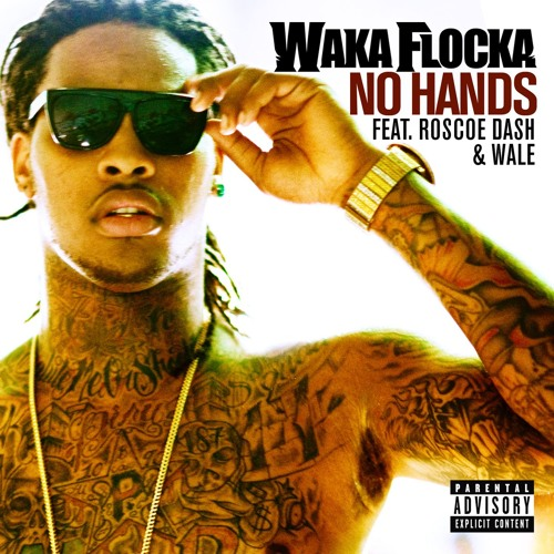 No Hands [feat. Roscoe Dash and Wale] (Explicit)
