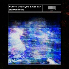 Hontis X Zodiaque - Stomach Knots Ft. Emily Vay