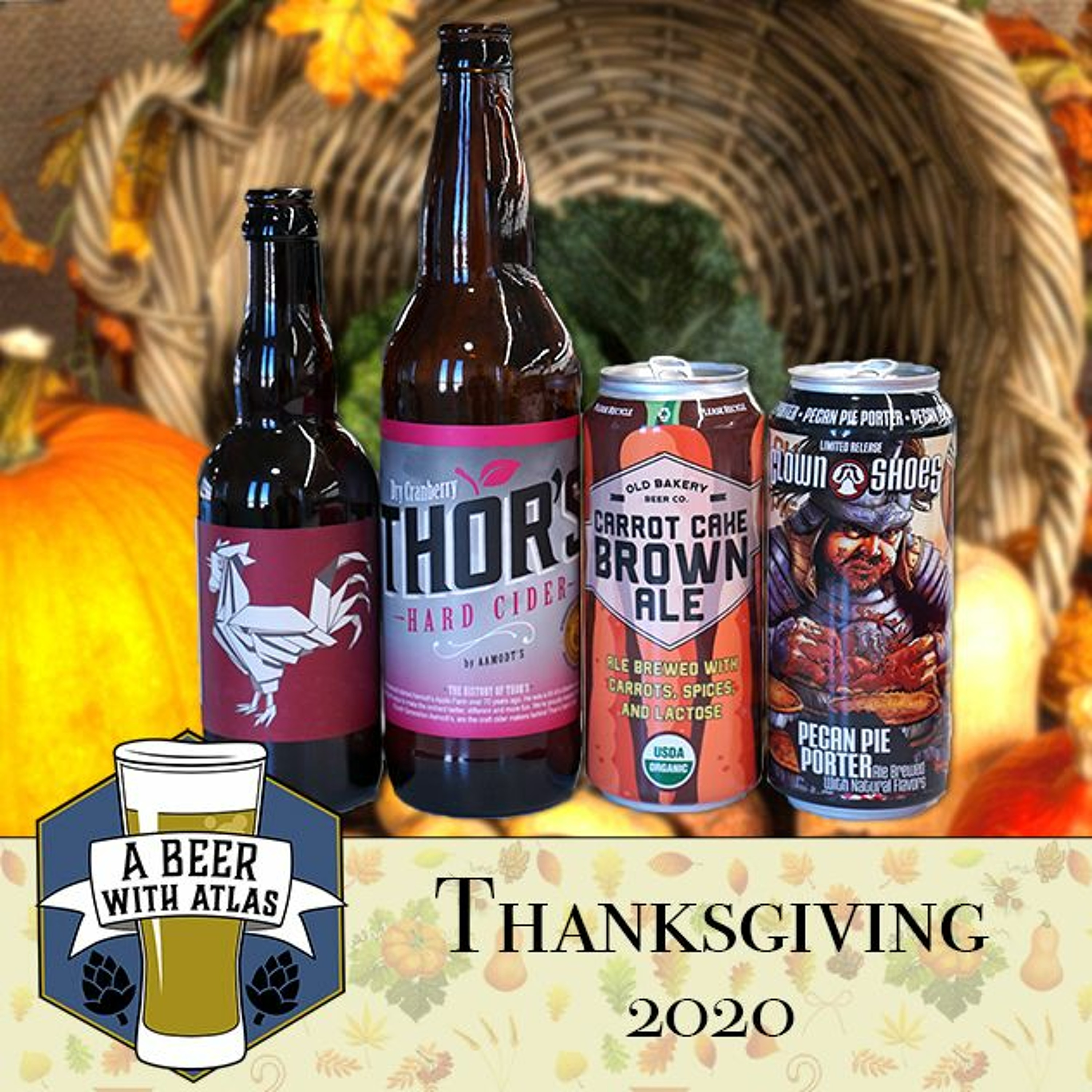 Thanksgiving 2020 - Beer With Atlas 118