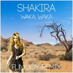 Shakira - Waka Waka (funkjoy Remix)