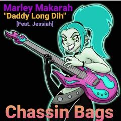 Marley Makarah - Daddy Long D!h - [Ft Jessiah]