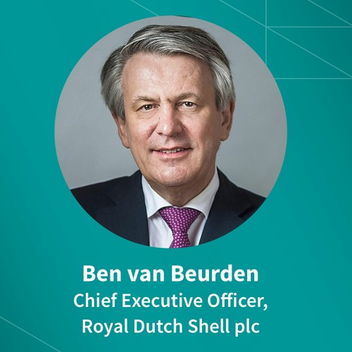 Ben van Beurden on navigating Shell through the pandemic, climate goals, a low carbon economy & more