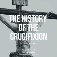 DD #199 - The History of the Crucifixion