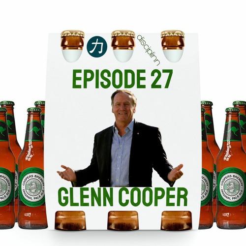 E27   Glenn Cooper, AM   Brewery   Marketing Guru   Sales   Family Business   Fringe Festival