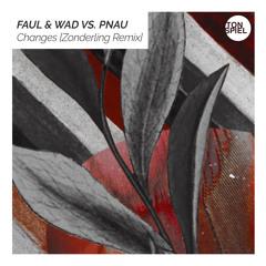 Faul & Wad vs. Pnau - Changes (Zonderling Remix)