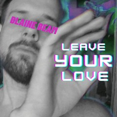 leave your love (demo)