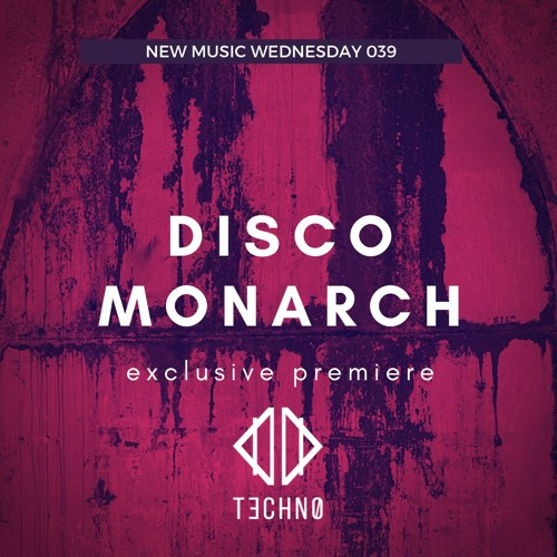 NMW 039: New Music Wednesday featuring Disco Monarch