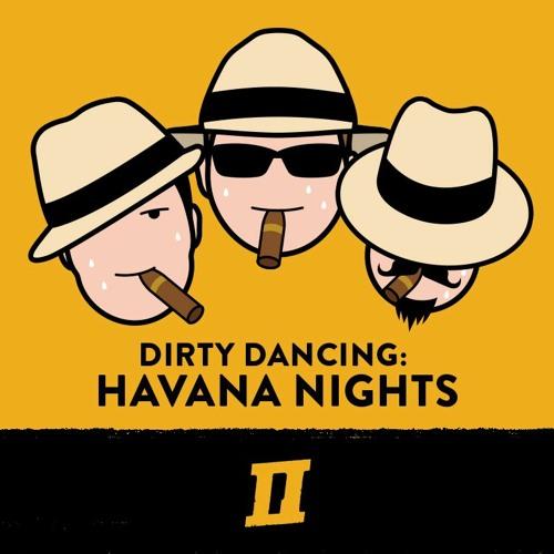 Season 6 Episode 5 - Dirty Dancing Havana Nights