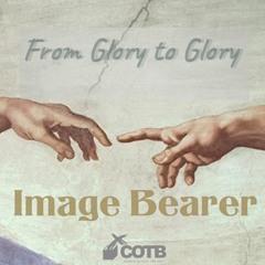From Glory To Glory - Image Bearer