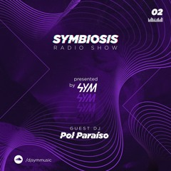 SYM02: Symbiosis Radio Show 02 - Guest Mix: Pol Paraíso