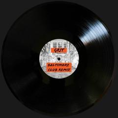 Grit (Baltimore Club Remix)