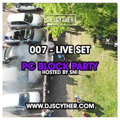 007 - Live Set - PC Block Party
