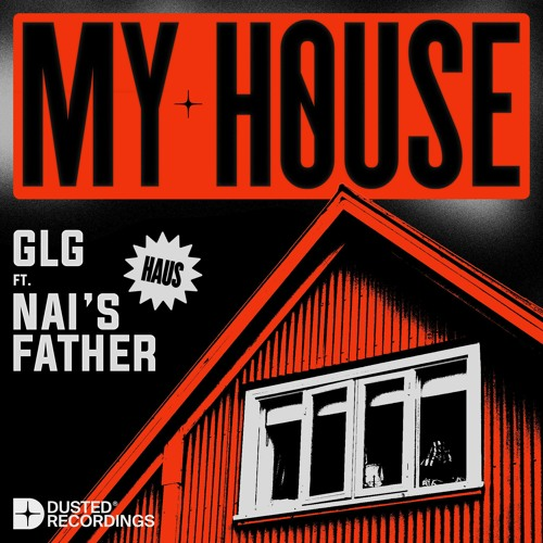GLG - My House (feat. Nai's Father) [Original Mix]