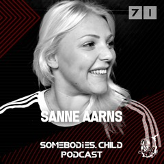 Somebodies.Child Podcast #71 with Sanne Aarns