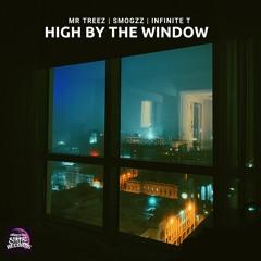 High By The Window (Feat Smogzz, Mr TrEEz & Infinite T)