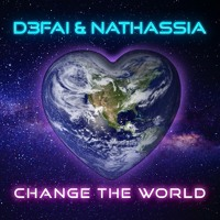 D3FAI & NATHASSIA - Change the World (Extended Mix)