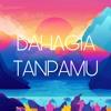 Download Bahagia Tanpamu Mp3