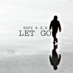 Rapz Ft X.R - Let Go (Prod Evince)