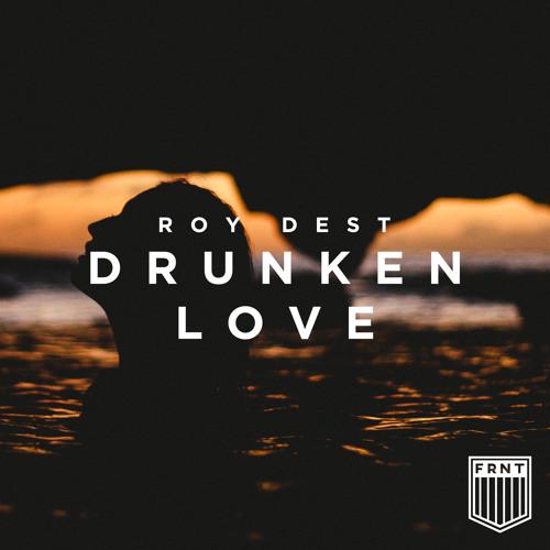 Drunken Love