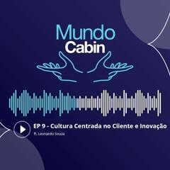 #9 Cultura Centrada no Cliente e Inovação ft. Leonardo Souza