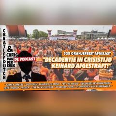 """538 Oranjefeest afgeblazen """"Decadentie in crisistijd keihard afgestraft!"""""""