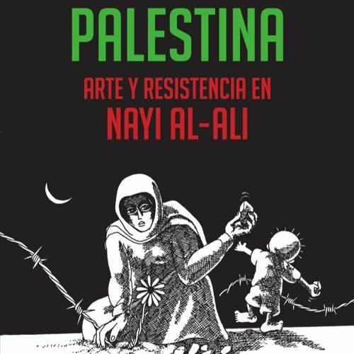"""Presentación de """"Palestina. Arte y resistencia en Nayi al-Ali"""""""