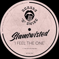 📣 SLAMTWISTED - I Feel The One [BNT046] 14th May 2021