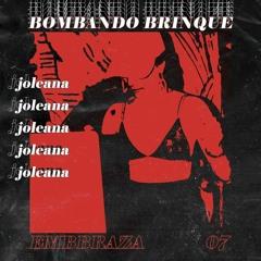 EMBBRAZA #7 - JOLEANA