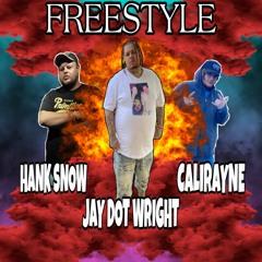 Jay Dot Wright X Hank Sno X Calirayne - Mhm Freestyle