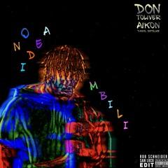 Don Toliver x AIKON, Daniel Rateuke - No idea x Mbili (Rob Schneider x San Loco Edit)