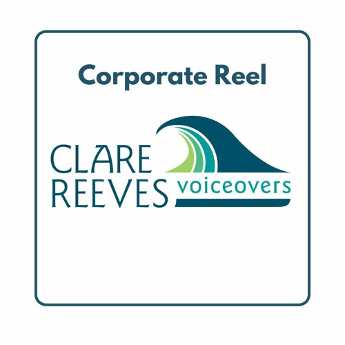 Clare Reeves Corporate Voiceover Reel