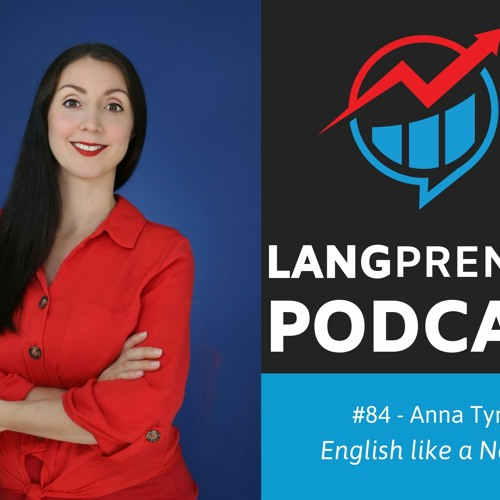 84. Growing Multiple YouTube Businesses while Raising Kids with Anna from English Like A Native