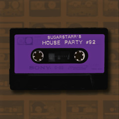 Sugarstarr's House Party #92