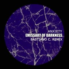 Anxiety - Emissary Of Darkness (Bastiano C. Remix) [FREE DOWNLOAD] [145BPM]
