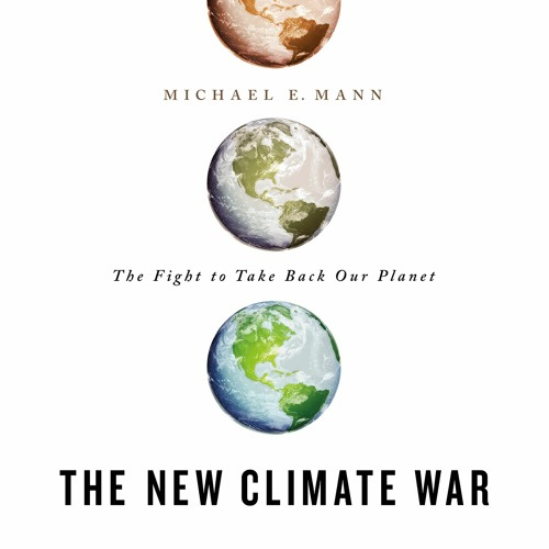 "Dr. Michael Mann's Plan to Fight Back Against Climate ""Inactivists"""
