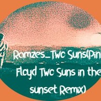 Ramzes_ Two Suns ( Pink Floyd Two suns in the sunset Remix)
