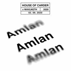 House Of Carder x Wavlngth #21 with Amlan 020920