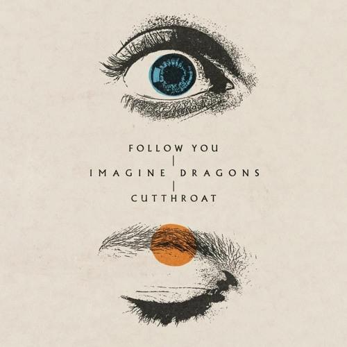 Follow You - Imagine Dragons