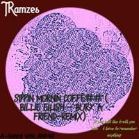 Ramzes_ Sippin Mornin Cofe## (Billie Elish - bury a friend Remix)